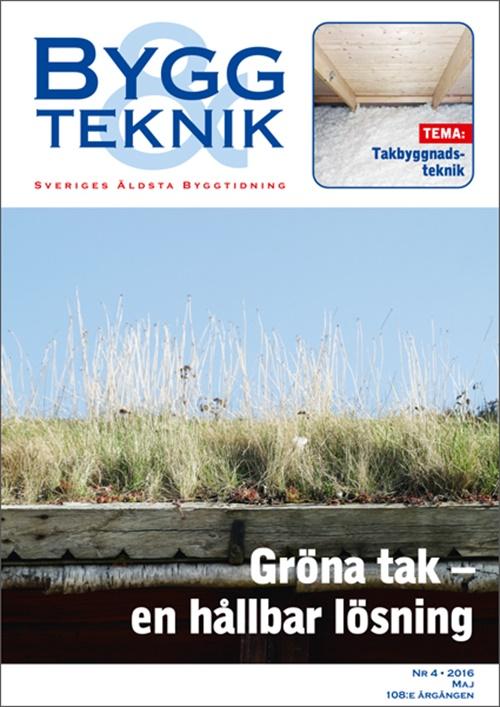 Bygg & Teknik 4/2016. Gröna tak – en hållbar lösning.