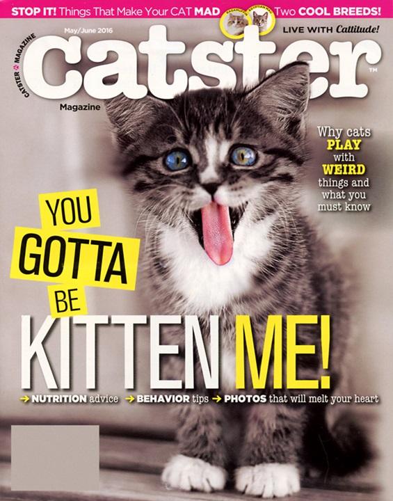 Catster 5-6/2016. You Gotta Be Kitten Me.