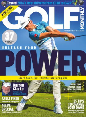 Golf Monthly 6/2016. Unleash your power. Learn how to hit it further and straighter.