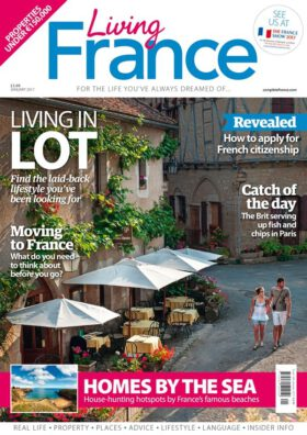 Living France 1/2017. Living in Lot. Moving to France. Homes by the Sea.