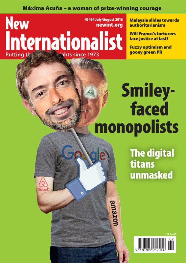 New Internationalist 7-8/2016. Smiley-Faced Monopolists - The Digital Titans Unmasked.